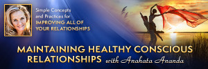 Maintaining Healthy Conscious Relationships