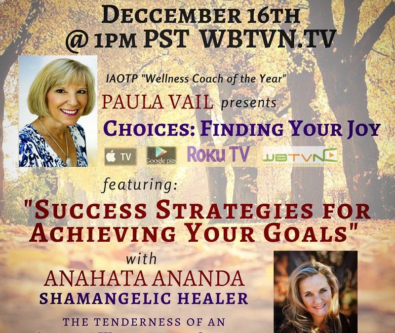 "WTVBN.TV Interview: ""7 Strategies For Success in the New Year"" with Anahata Ananda and Paula Vail"