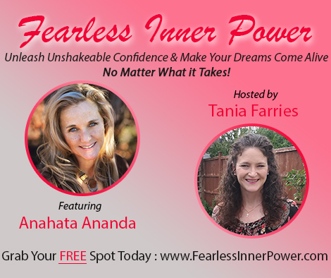 "Interview: ""7 Steps to Activating Your Personal Power"" with Anahata and Tania Farries"