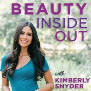 Podcast: Shamanic Healing with Kimberly Snyder
