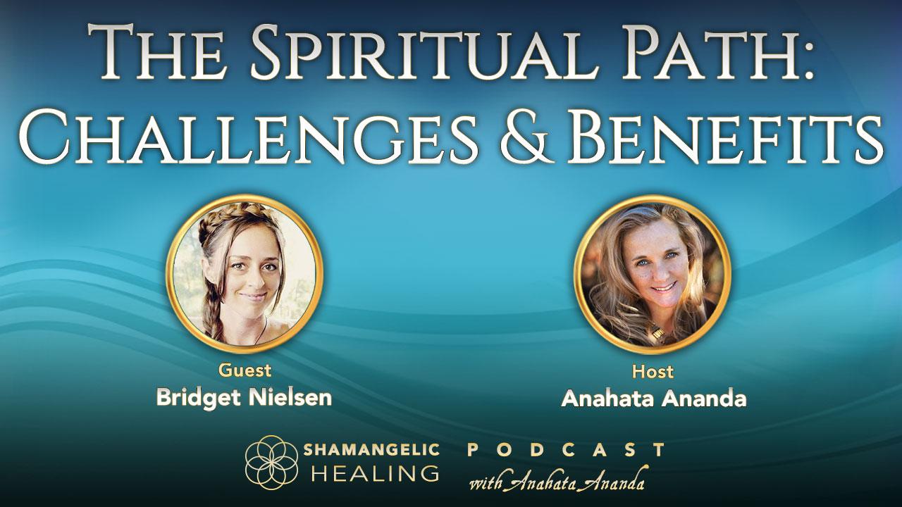 Ep.2 The Spiritual Path: Challenges & Benefits with Bridget Nielsen