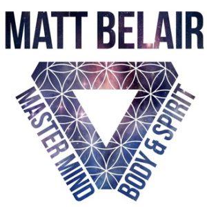 Podcast: Breaking Old Patterns Matt Belair's Mind Body & Spirit Show