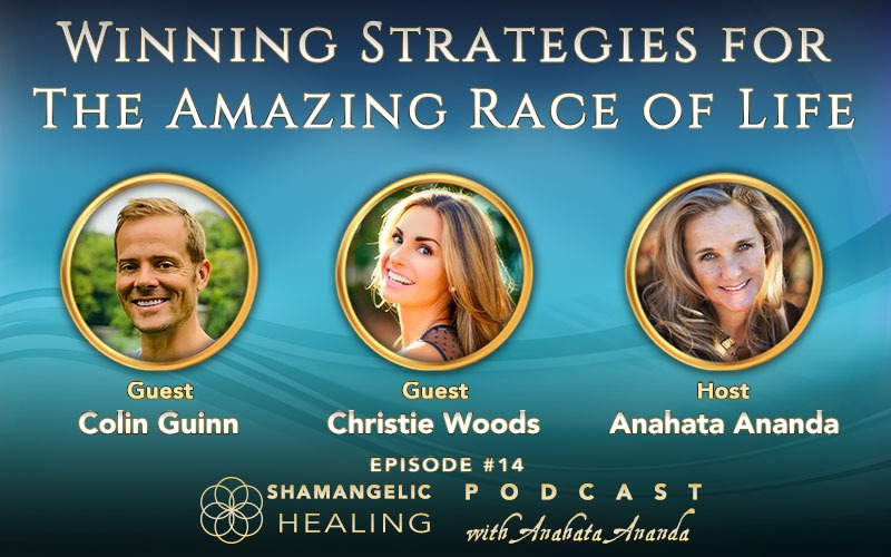14: Winning Strategies for the Amazing Race of Life with Christie Woods & Colin Guinn