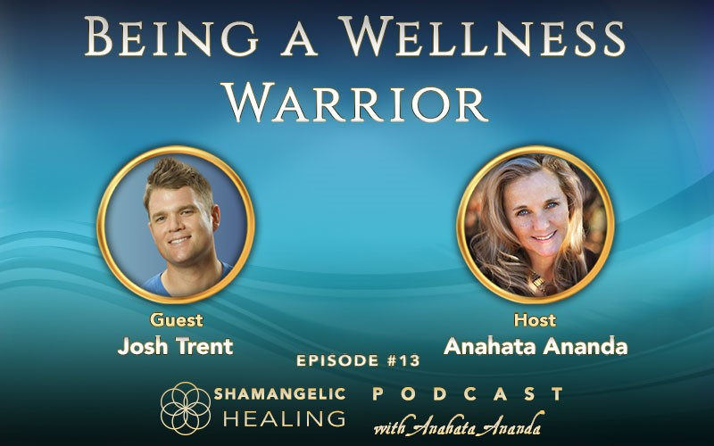 Ep 13 Being a Wellness Warrior with Josh Trent