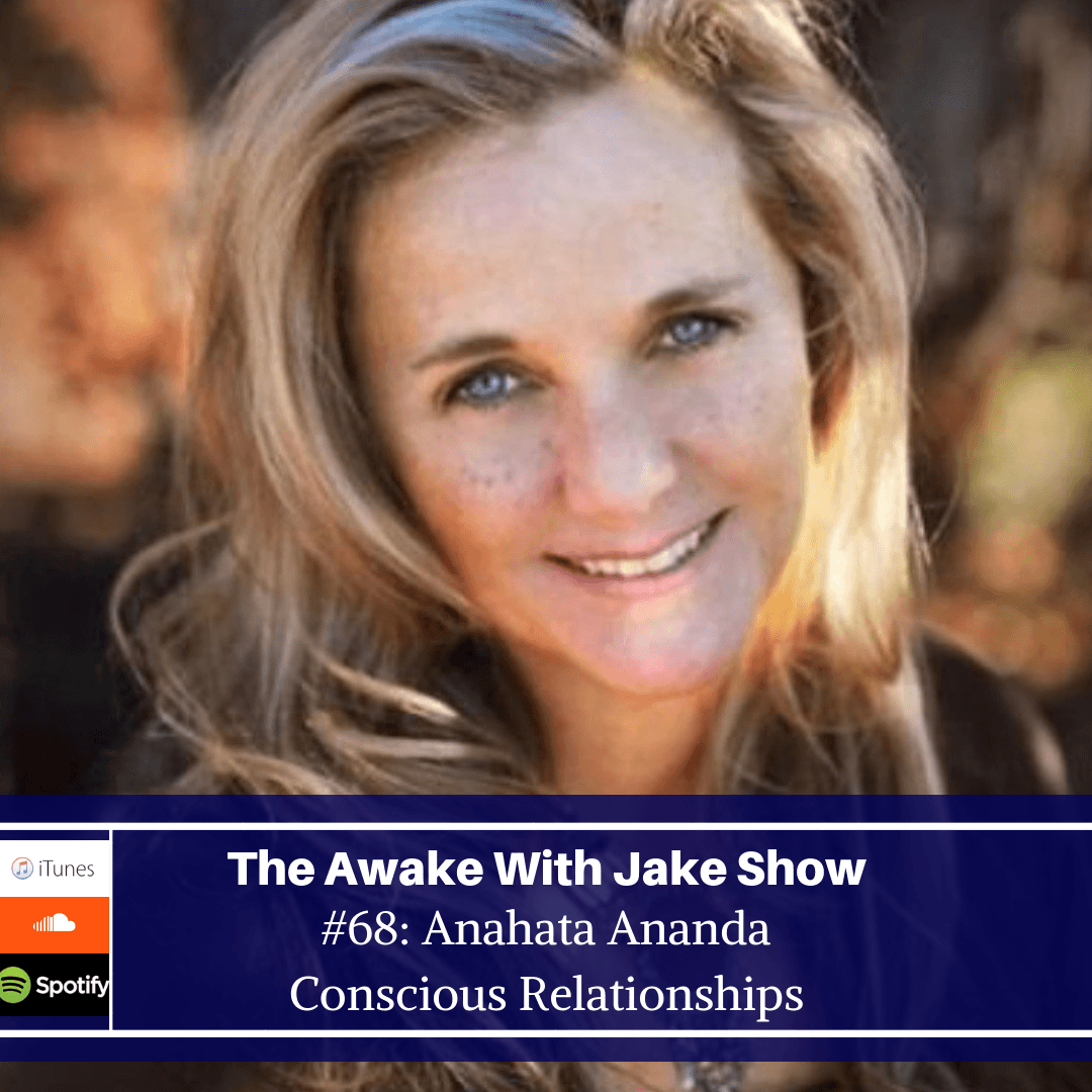 Podcast: Conscious Relationships on the Awake with Jake Show