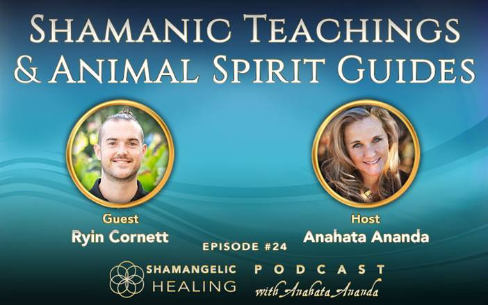 Ep 24 Shamanic Teaching and Animal Spirit Guides with Ryin Cornett