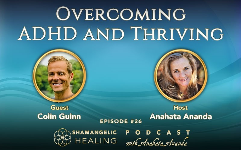 EP 26 ADHD Symptoms, Treatment & Natural Remedies with Colin Guinn