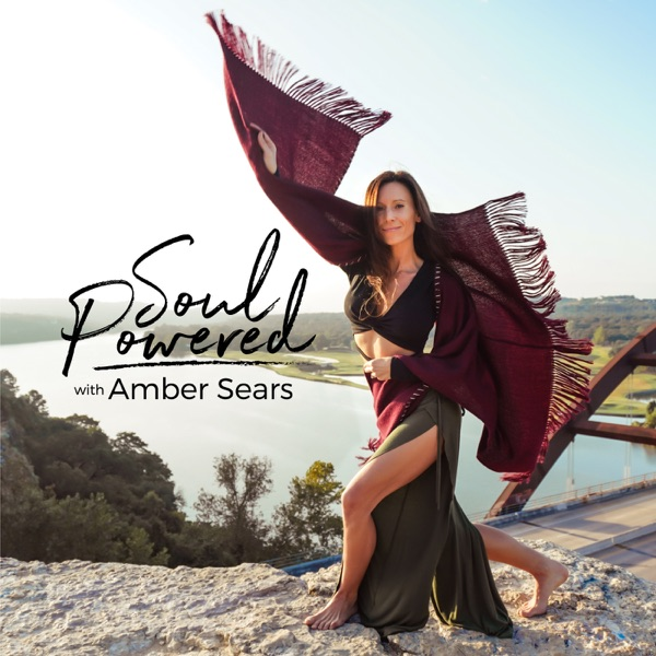 Podcast: Following Your Souls Purpose, Transformational Leadership & Holding Boundaries on Amber Sears' Soul Powered Podcast