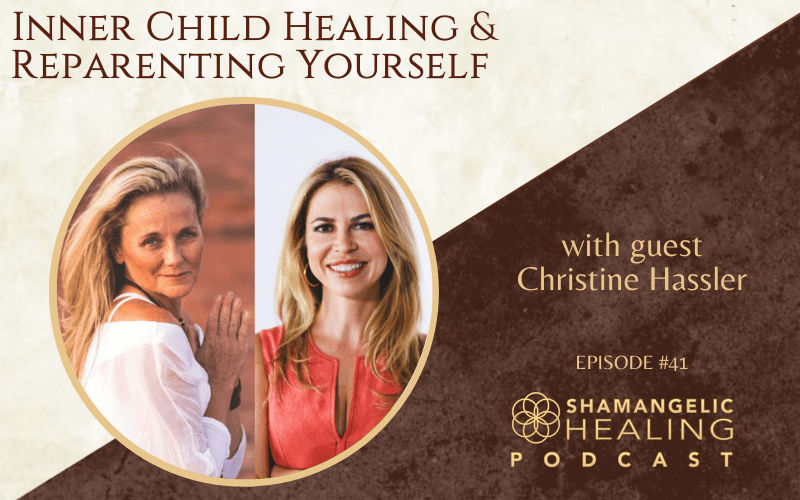 EP 41 Inner Child Healing & Reparenting Yourself with Christine Hassler