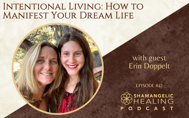 EP 42 Intentional Living: How to Manifest Your Dream Life with Erin Doppelt