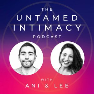 Podcast: Intimacy Within: Getting To Know Our Divine Masculine & Feminine Attributes on Untamed Intimacy