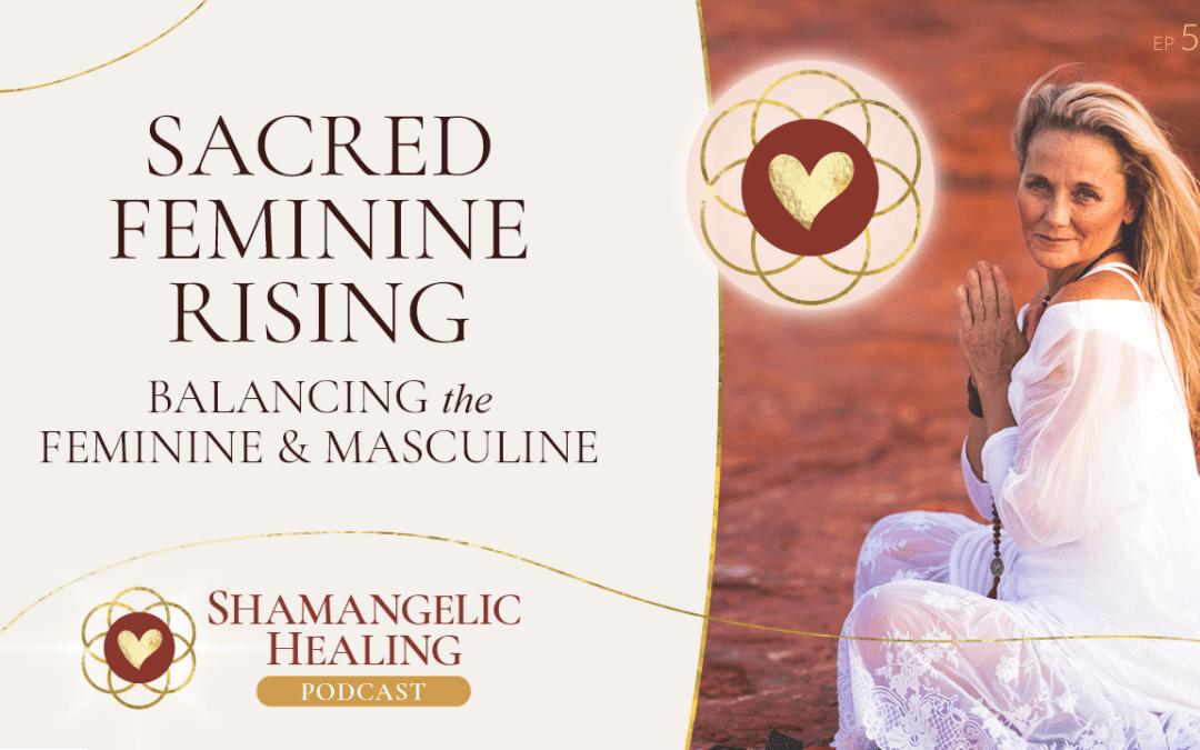 Ep 54: Sacred Feminine Rising – Balancing Feminine & Masculine with Anahata Ananada